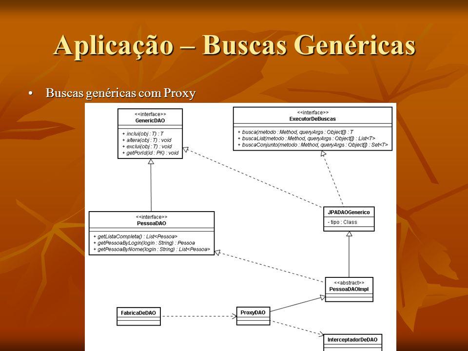 Aplicação – Buscas Genéricas Buscas genéricas com ProxyBuscas genéricas com Proxy