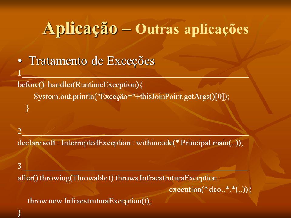Aplicação – Aplicação – Outras aplicações Tratamento de ExceçõesTratamento de Exceções 1________________________________________________________ befor
