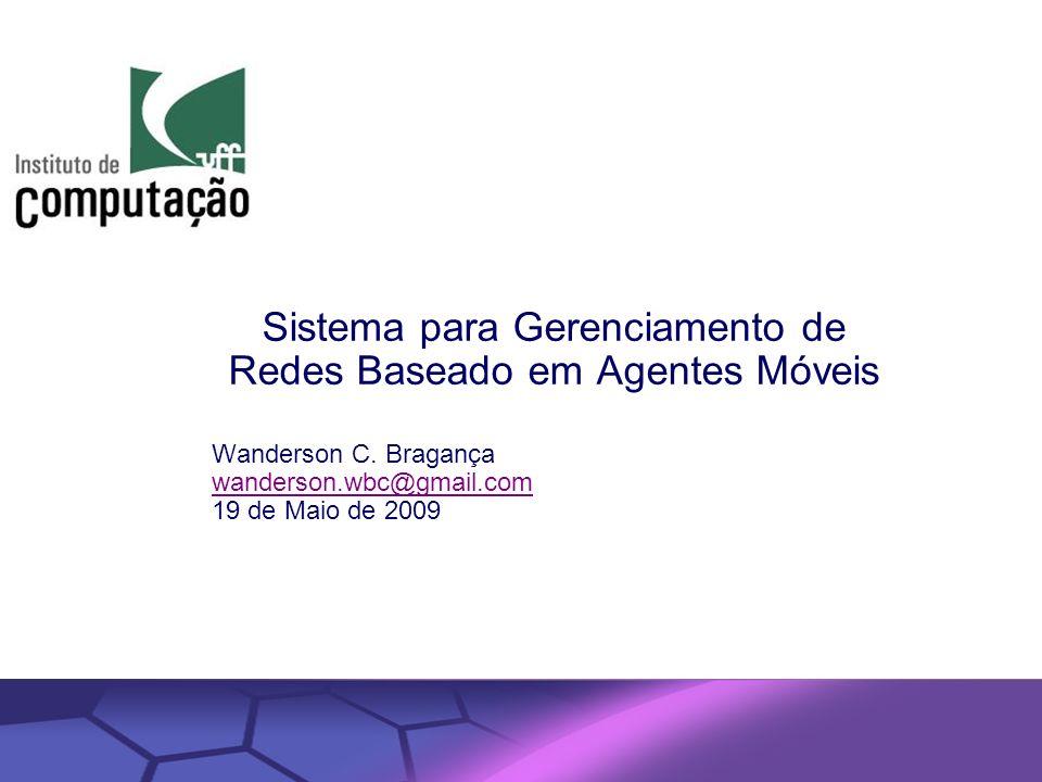 © 2002 IBM Corporation Confidential   Date   Other Information, if necessary Sistema para Gerenciamento de Redes Baseado em Agentes Móveis Wanderson C