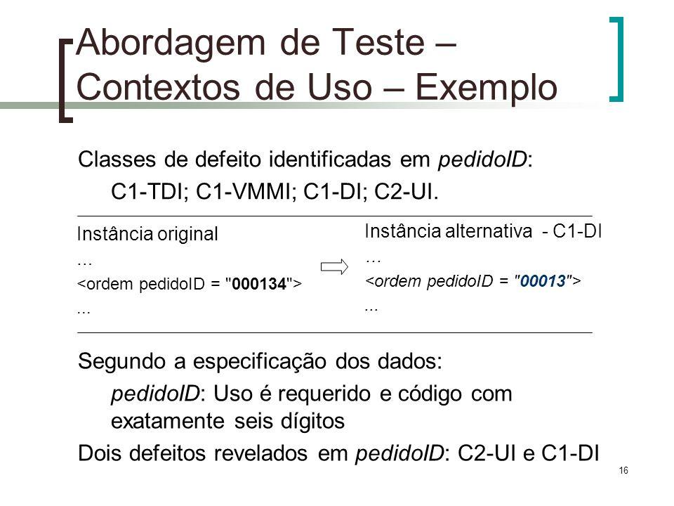 16 Abordagem de Teste – Contextos de Uso – Exemplo Instância original …...