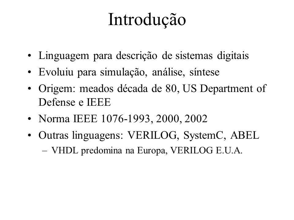 Tipos de dados bit: 0 ou 1 bit_vector: 0011, x1f00,...