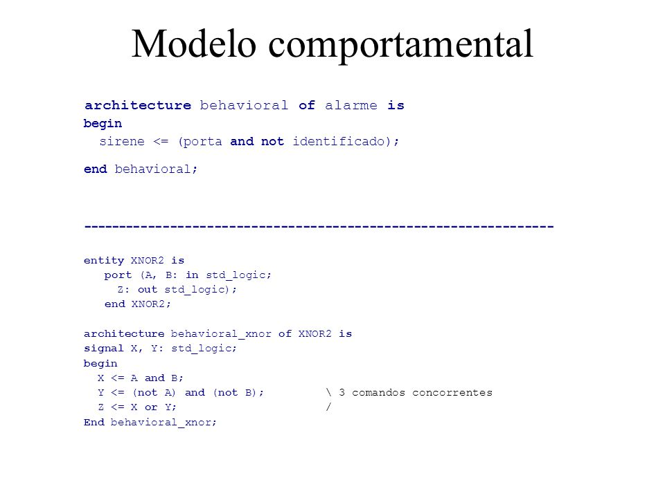 Comando case case element_colour is when red => -- escolha simples statements for red; when green | blue => -- ou statements for green or blue; when orange to turquoise => -- intervalo statements for these colours; end case; case opcode is when X 00 => perform_add; when X 01 => perform_subtract; when others => signal_illegal_opcode; end case Moraes & Calazans 2006