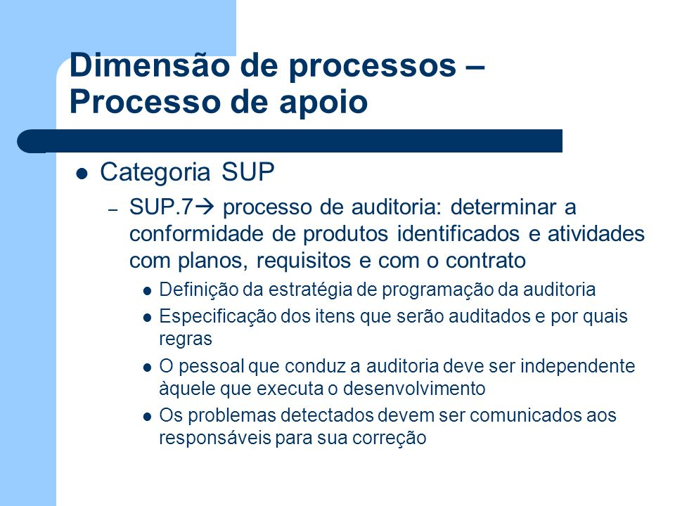Dimensão de processos – Processo de apoio Categoria SUP – SUP.7 processo de auditoria: determinar a conformidade de produtos identificados e atividade