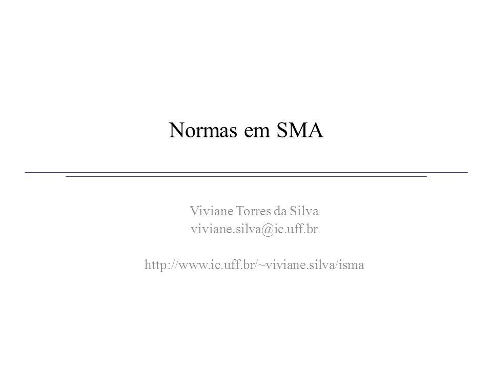 Normas em SMA Viviane Torres da Silva viviane.silva@ic.uff.br http://www.ic.uff.br/~viviane.silva/isma