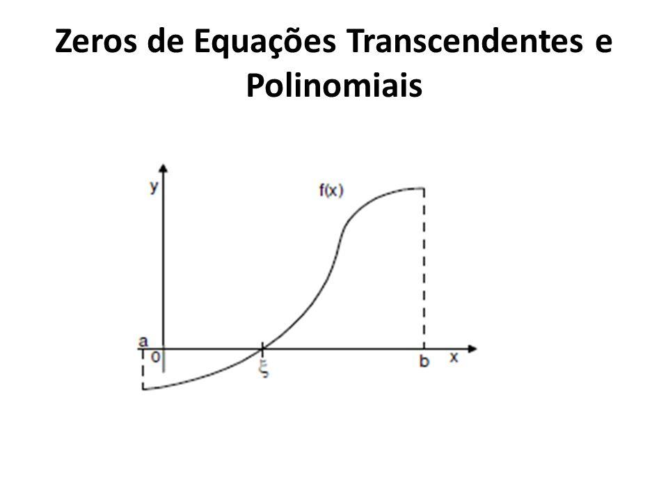 Zeros de Equações Transcendentes e Polinomiais