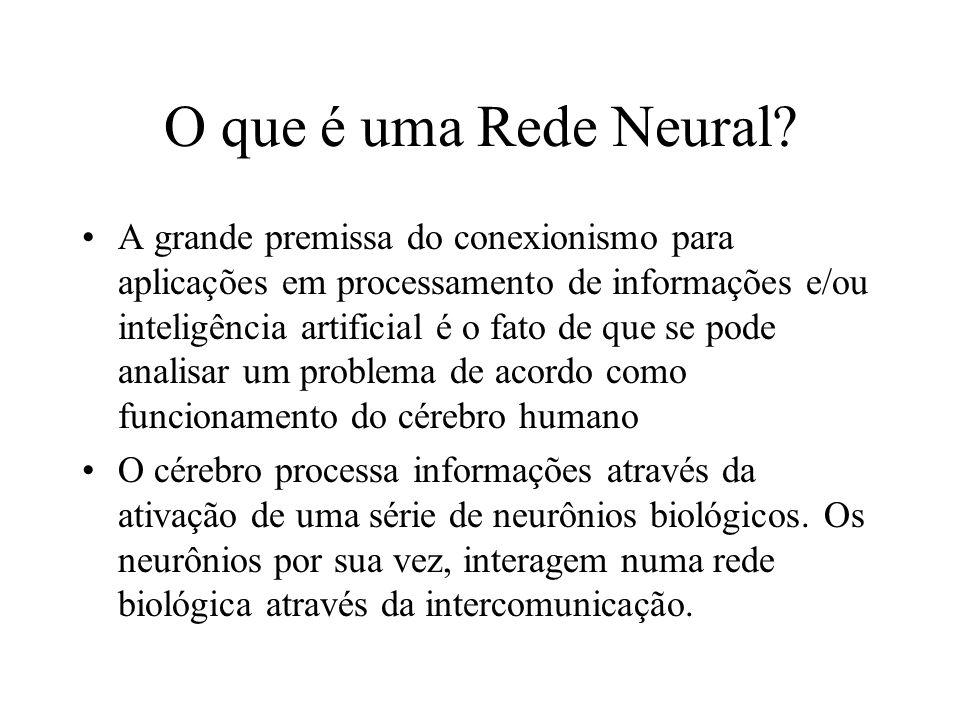 O que é uma Rede Neural? A grande premissa do conexionismo para aplicações em processamento de informações e/ou inteligência artificial é o fato de qu