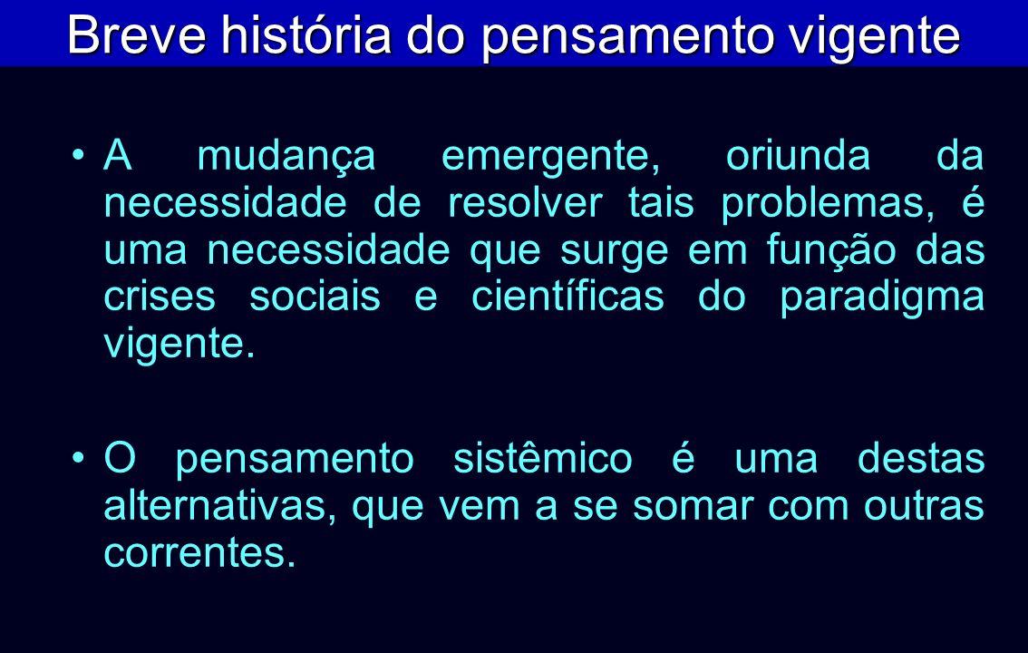 A mudança emergente, oriunda da necessidade de resolver tais problemas, é uma necessidade que surge em função das crises sociais e científicas do para