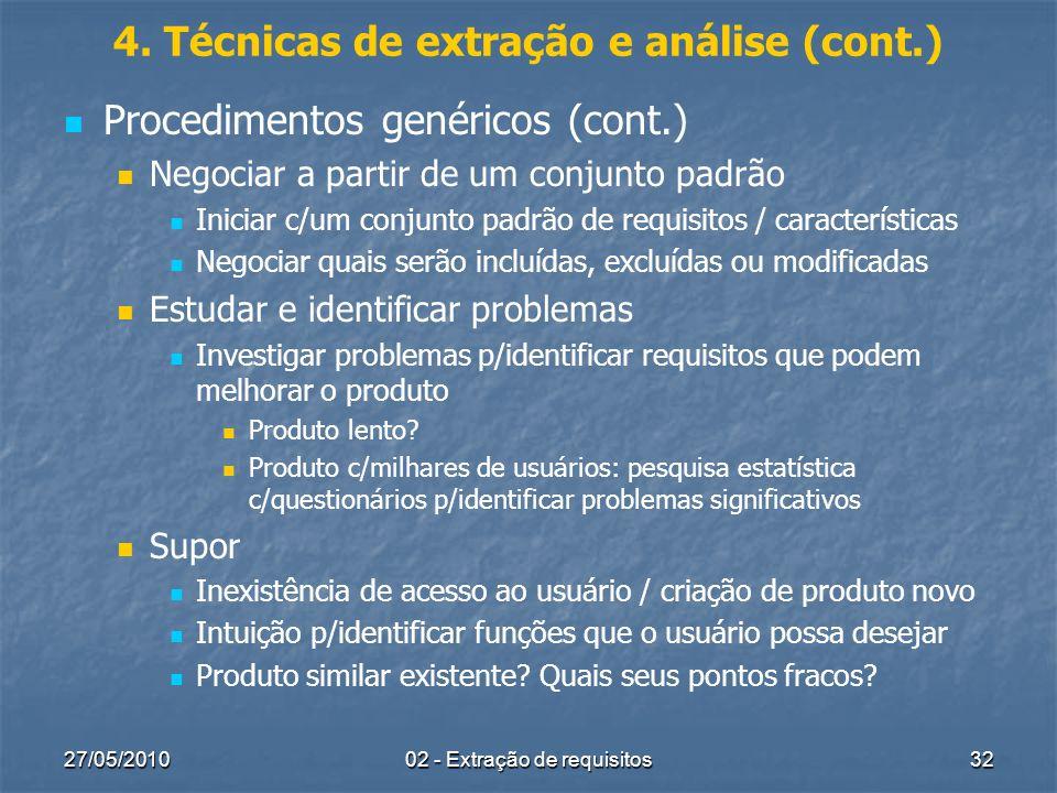 27/05/201002 - Extração de requisitos32 4. Técnicas de extração e análise (cont.) Procedimentos genéricos (cont.) Negociar a partir de um conjunto pad