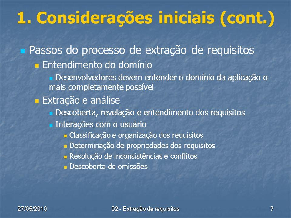 27/05/2010 02 - Extração de requisitos 7 1. Considerações iniciais (cont.) Passos do processo de extração de requisitos Entendimento do domínio Desenv