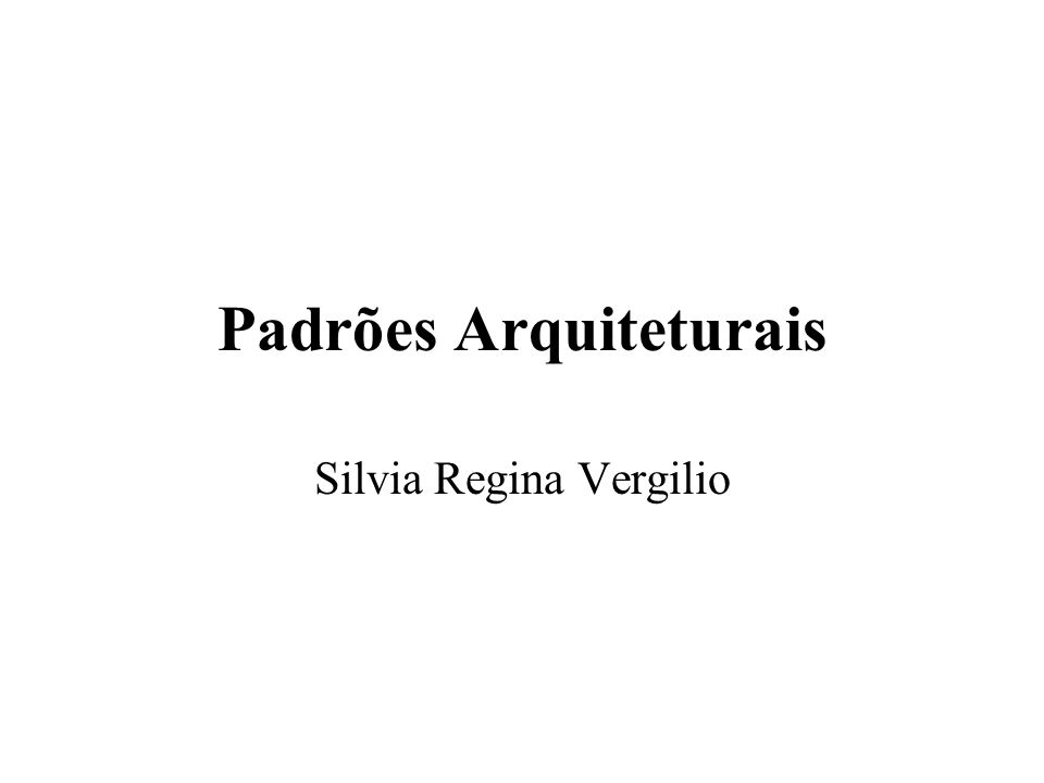 Referências Bibliográficas: SHAW, M., GARLAN, D., 1996, Software Architecture: perspectives on an emerging discipline, 1 ed, Nova Jersey, Prentice-Hall: 1996.