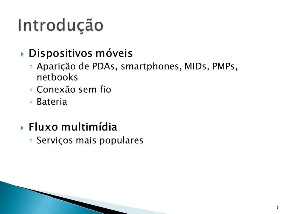 Dispositivos móveis Aparição de PDAs, smartphones, MIDs, PMPs, netbooks Conexão sem fio Bateria Fluxo multimídia Serviços mais populares 5
