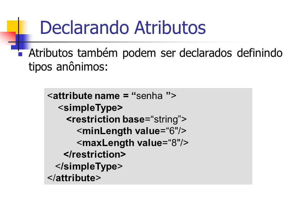 Declarando Atributos Atributos também podem ser declarados definindo tipos anônimos: