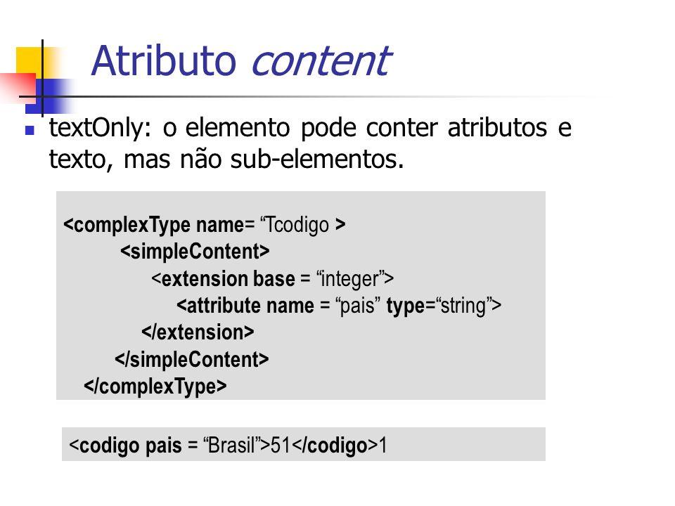 textOnly: o elemento pode conter atributos e texto, mas não sub-elementos. Atributo content 51 1