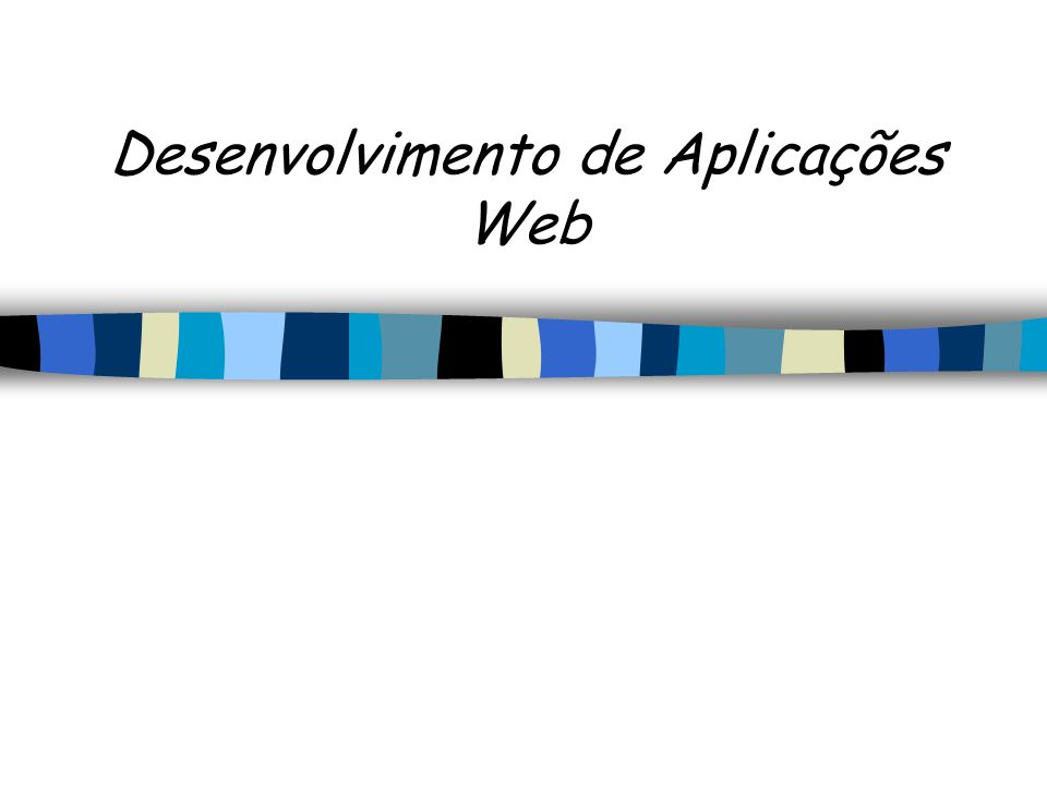 Desenvolvimento de Aplicações Web
