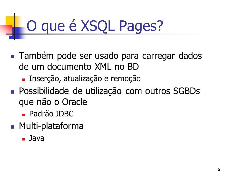17 Processador XSQL O processador XSQL interpreta, faz o caching e processa o conteúdo de páginas XSQL do servidor Pooling de conexões para BDs Caching de páginas.xsql Caching e pooling de folhas de estilo.xsl