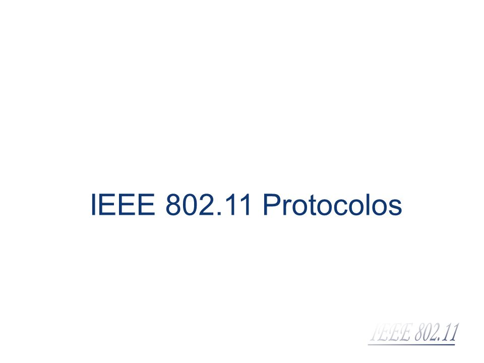 IEEE 802.11 Protocolos