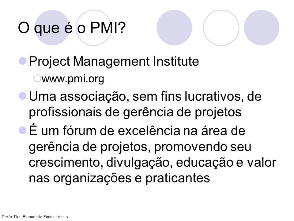 Profa.Dra. Bernadette Farias Lóscio O que é o PMBOK.