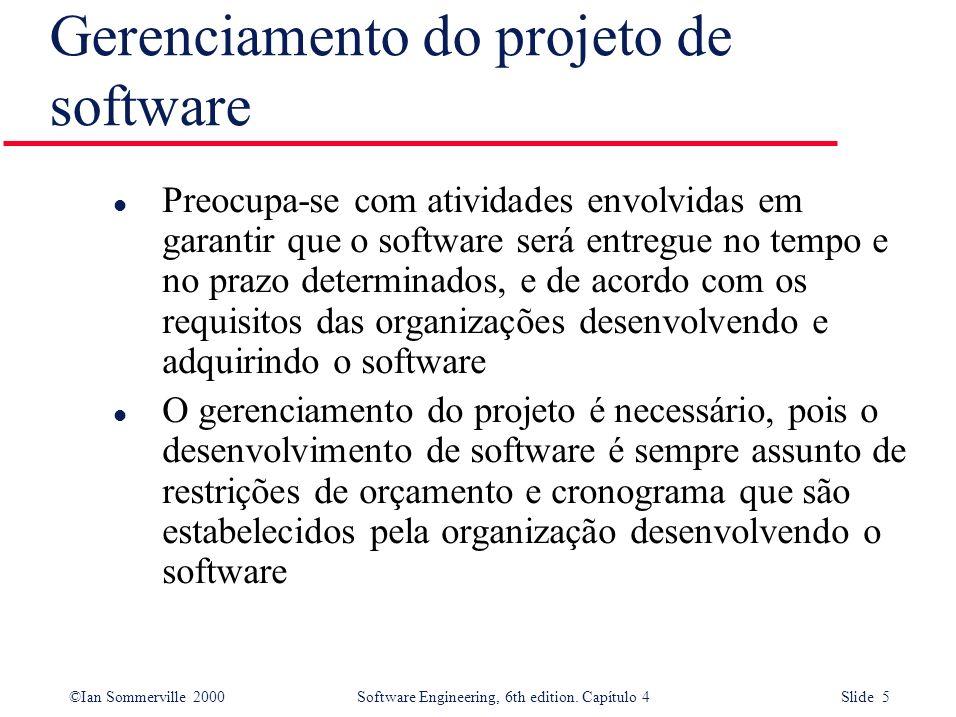 ©Ian Sommerville 2000Software Engineering, 6th edition. Capítulo 4 Slide 5 l Preocupa-se com atividades envolvidas em garantir que o software será ent