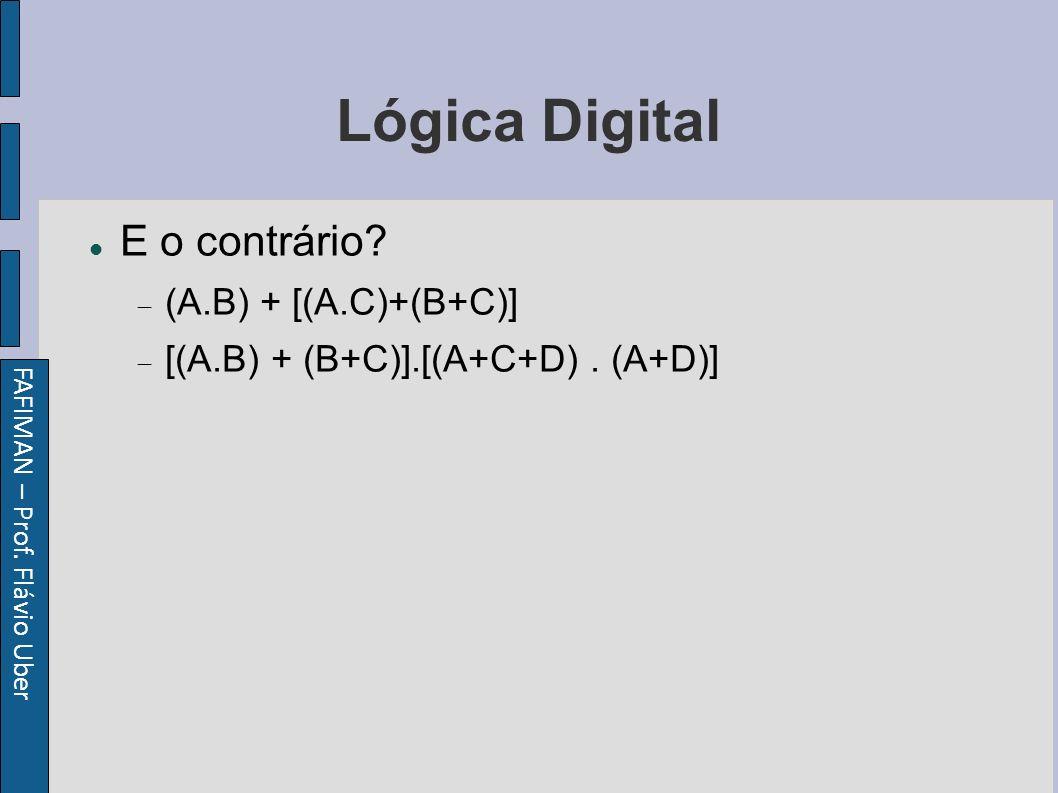 FAFIMAN – Prof. Flávio Uber Lógica Digital E o contrário.