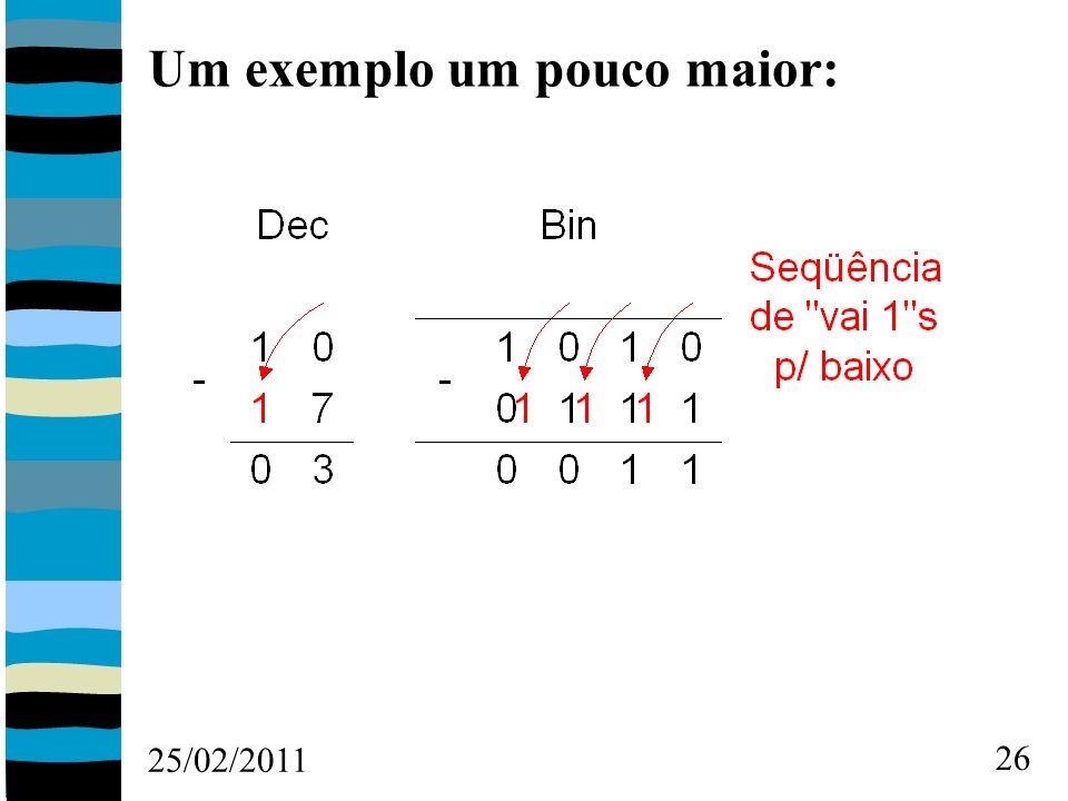 25/02/2011 26 Um exemplo um pouco maior: