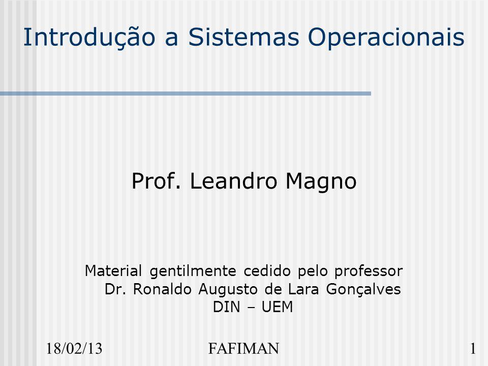 18/02/131FAFIMAN Introdução a Sistemas Operacionais Prof.