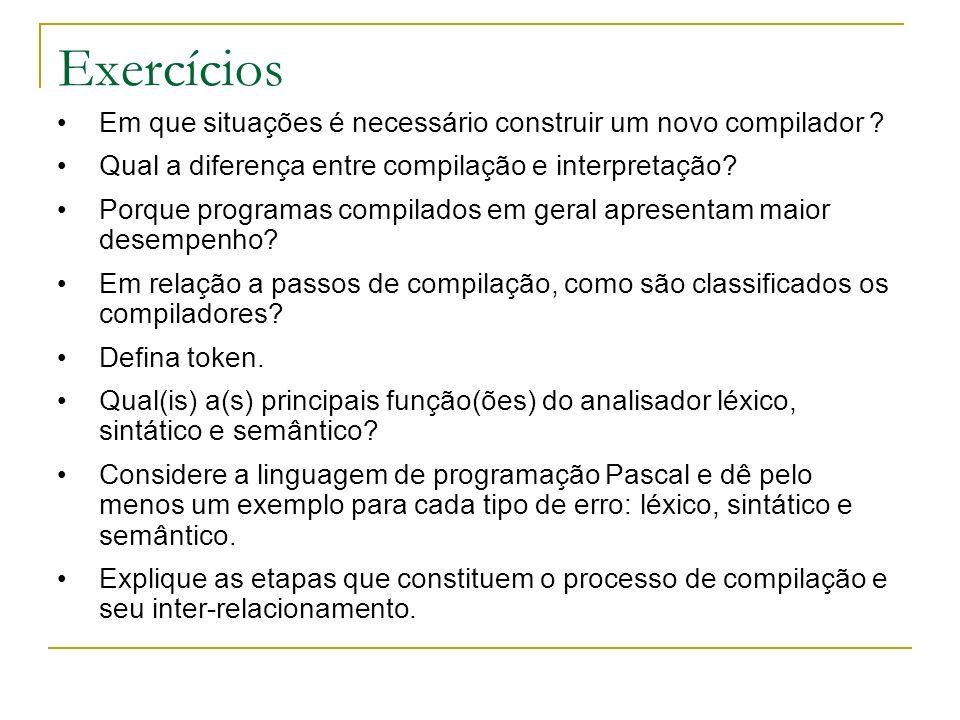 Exercícios Em que situações é necessário construir um novo compilador .