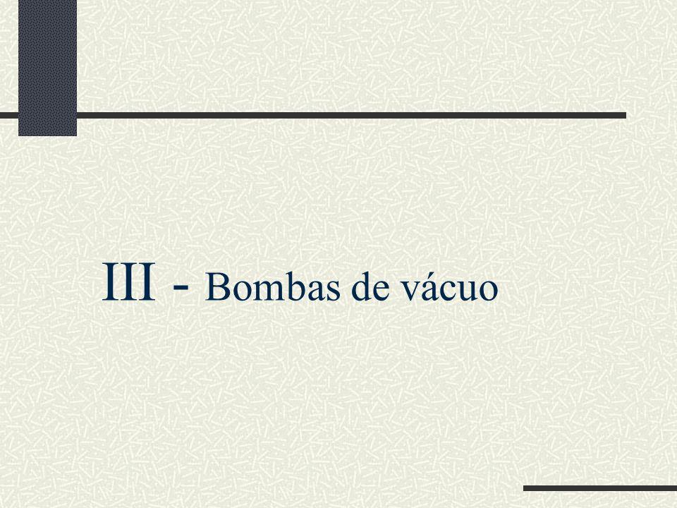 III - Bombas de vácuo