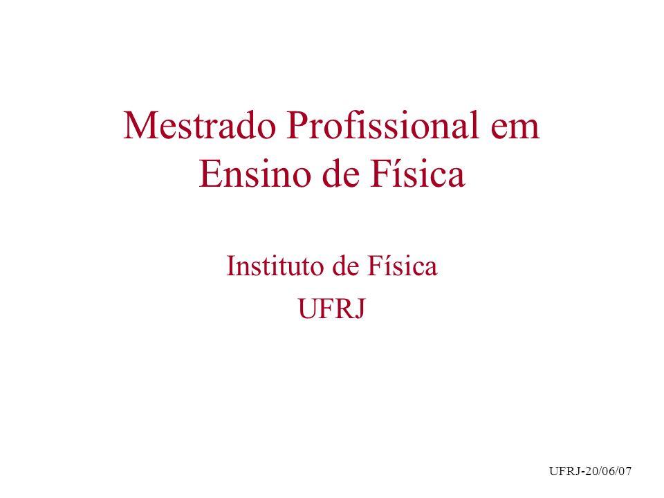Formação de Professores no IF-UFRJ Formação inicial –Licenciatura em Física –Licenciatura em Física a Distância (consórcio CEDERJ) Formação continuada –Projeto Fundão (SPEC/CAPES/PADCT, 1983-1997) –Rede Nacional de Aperfeiçoamento (Vitae, 1992-1993) –Projeto Pró-Ciências (CAPES/FAPERJ, 1996-2000) –Programa Sucesso Escolar (SEERJ/UFRJ, 2004-2006) –Projeto ProMed (MEC/BID/SEERJ/UFRJ, 2005-2006) –Rede de Formação Continuada do MEC (2004- )