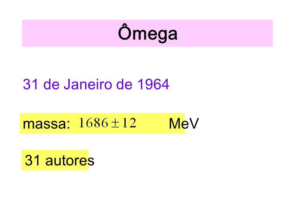 Ômega 31 de Janeiro de 1964 massa: MeV 31 autores