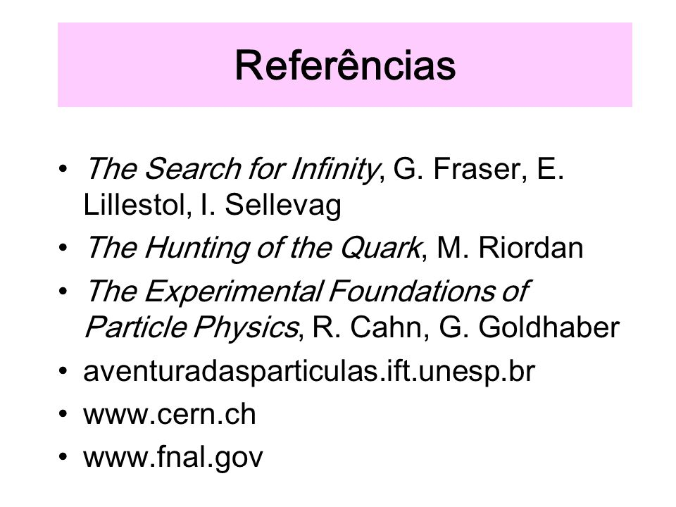 Referências The Search for Infinity, G.Fraser, E.