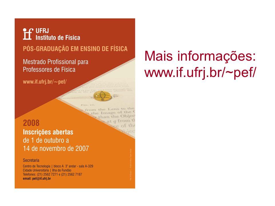 Mais informações: www.if.ufrj.br/~pef/