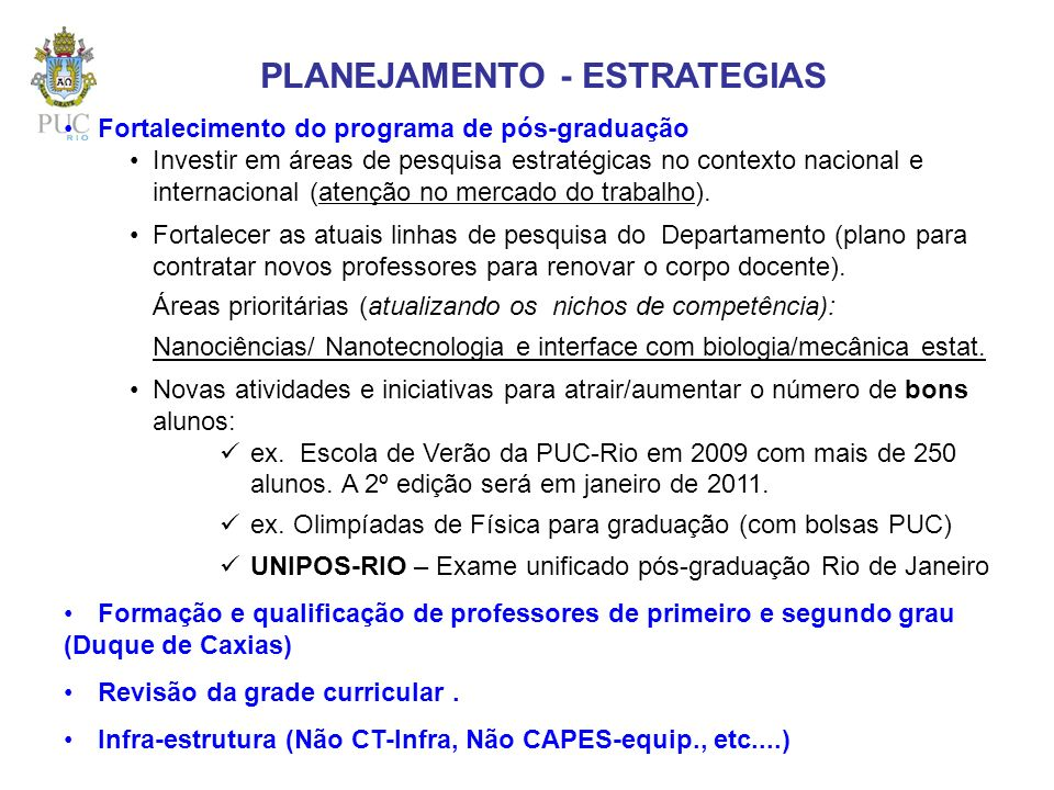Fortalecimento do programa de pós-graduação Investir em áreas de pesquisa estratégicas no contexto nacional e internacional (atenção no mercado do tra