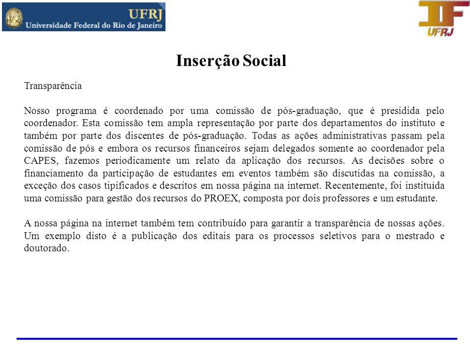 Inserção Social 1 - Inserção e impacto regional e nacional do programa: O programa de pós-graduação em Física da UFRJ vem exercendo um papel cada vez mais relevante, tanto regionalmente quanto nacionalmente.