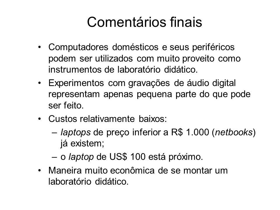 Computadores domésticos e seus periféricos podem ser utilizados com muito proveito como instrumentos de laboratório didático. Experimentos com gravaçõ