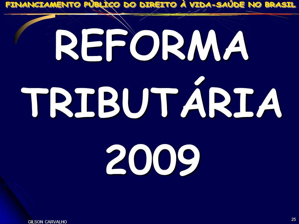 GILSON CARVALHO 25 REFORMATRIBUTÁRIA2009