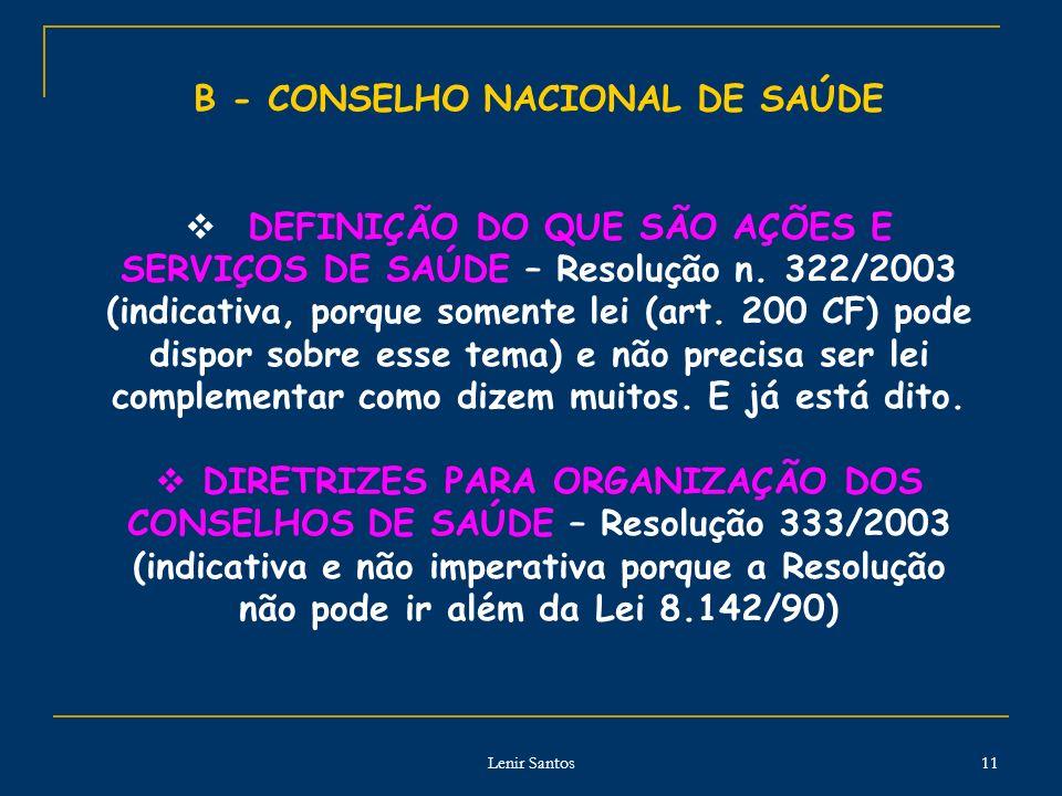 Lenir Santos 11 B - CONSELHO NACIONAL DE SAÚDE DEFINIÇÃO DO QUE SÃO AÇÕES E SERVIÇOS DE SAÚDE – Resolução n. 322/2003 (indicativa, porque somente lei