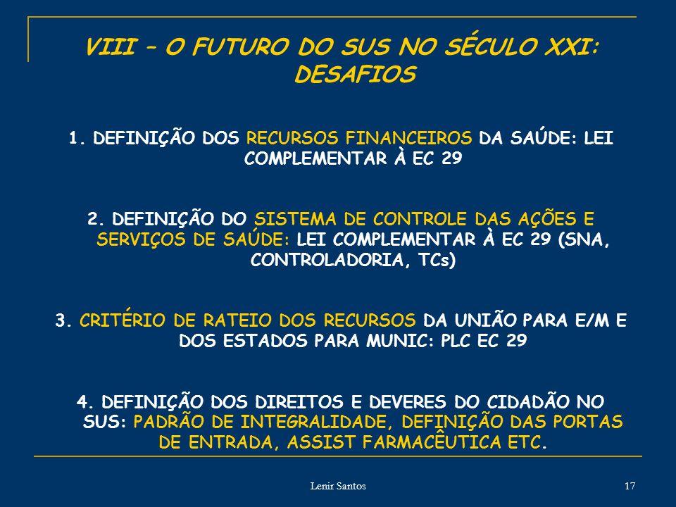 Lenir Santos 17 VIII – O FUTURO DO SUS NO SÉCULO XXI: DESAFIOS 1.