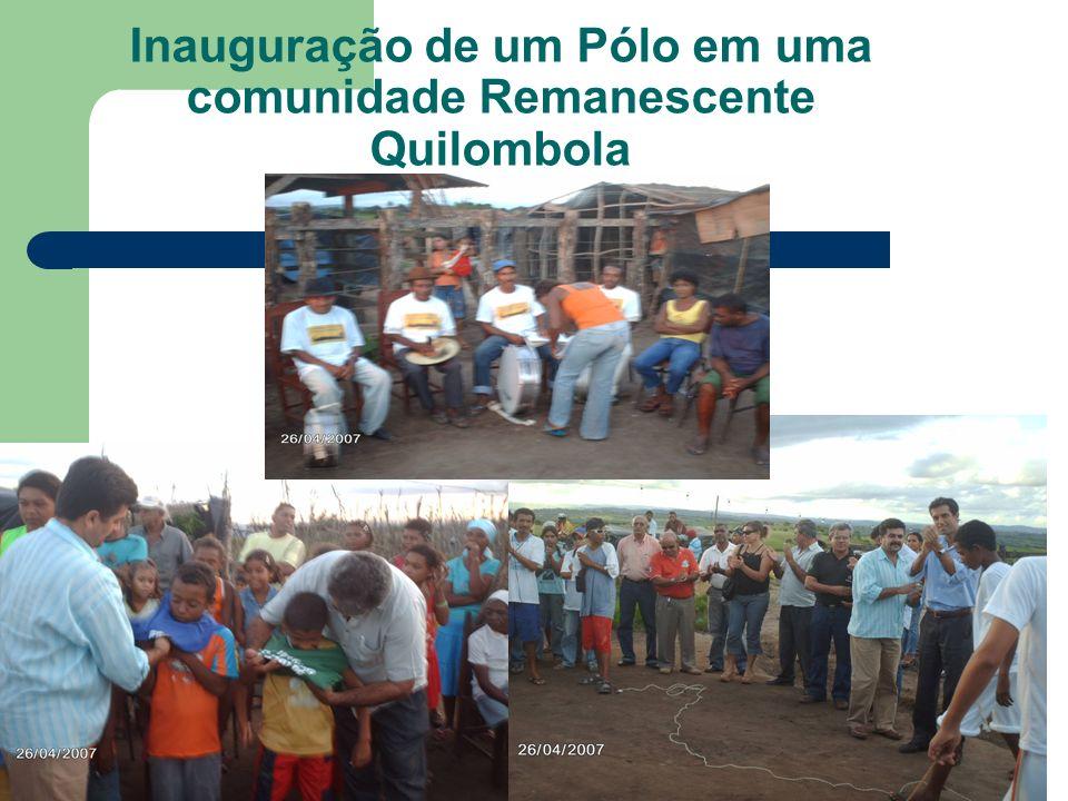 Inauguração de um Pólo em uma comunidade Remanescente Quilombola