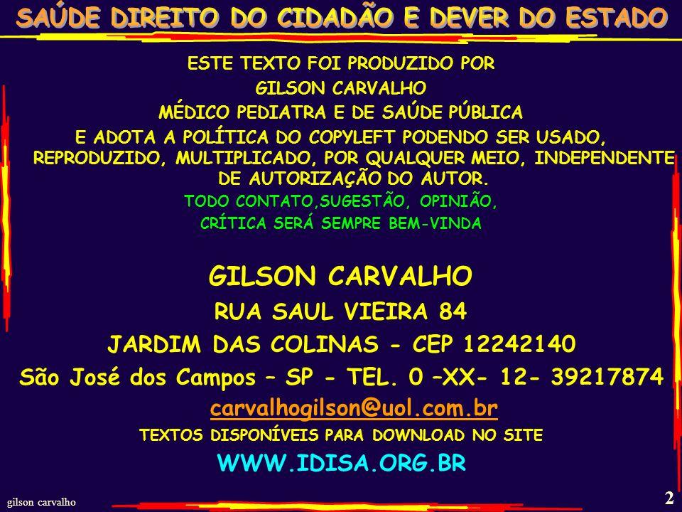 gilson carvalho 1 GARANTIA DE QUALIDADE NA POLÍTICA DO SUS CONADI SÃO JOSÉ DOS CAMPOS – 20/9/2012