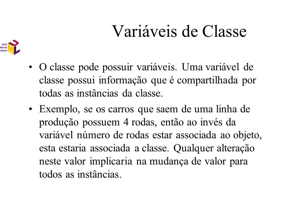 Variáveis de Classe O classe pode possuir variáveis. Uma variável de classe possui informação que é compartilhada por todas as instâncias da classe. E
