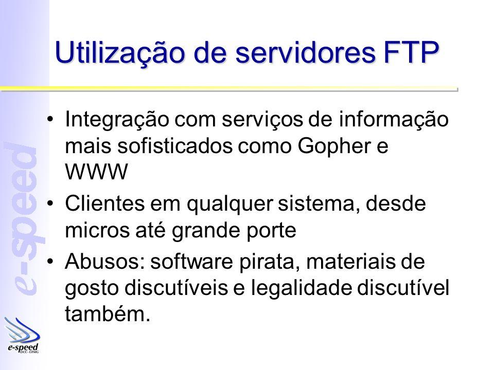 Utilização de servidores FTP Integração com serviços de informação mais sofisticados como Gopher e WWW Clientes em qualquer sistema, desde micros até