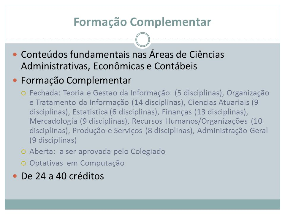 Formação Complementar Conteúdos fundamentais nas Áreas de Ciências Administrativas, Econômicas e Contábeis Formação Complementar Fechada: Teoria e Ges