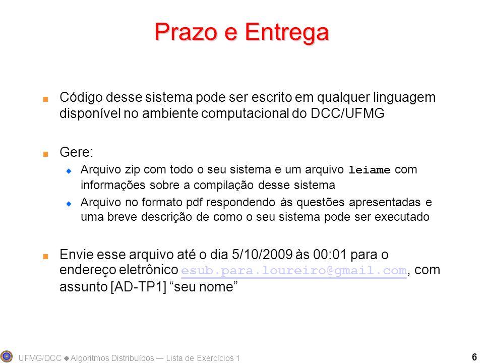 UFMG/DCC Algoritmos Distribuídos Lista de Exercícios 1 6 Prazo e Entrega Código desse sistema pode ser escrito em qualquer linguagem disponível no amb