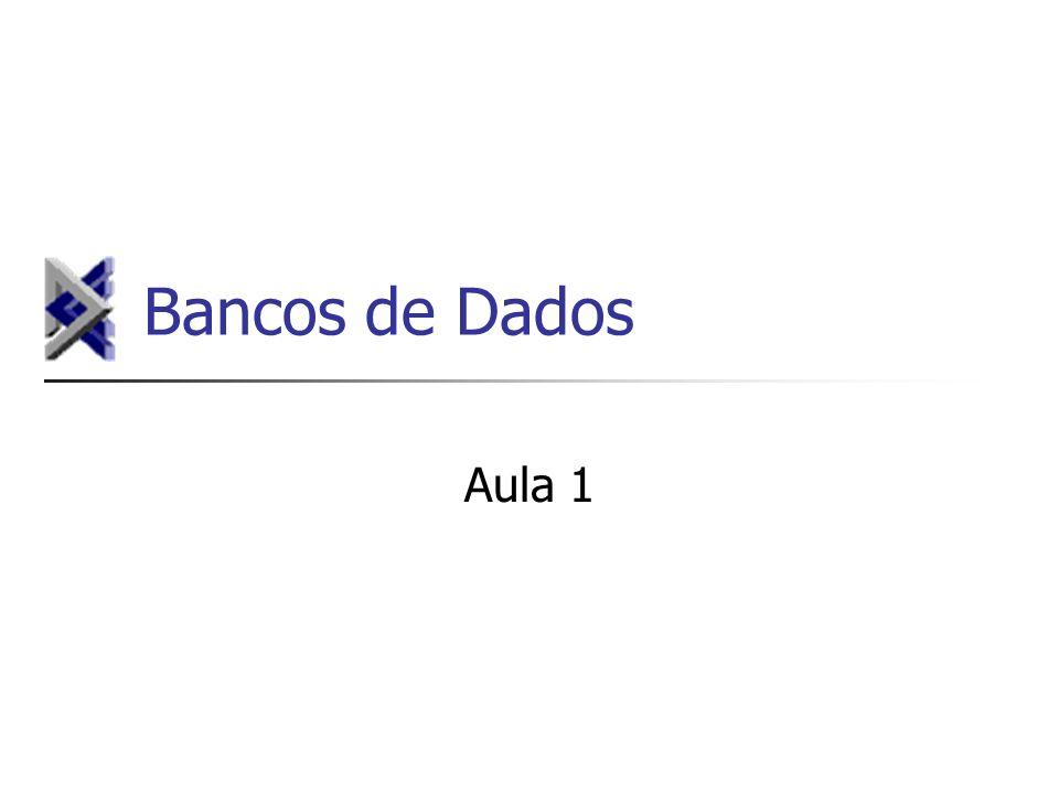 Bancos de Dados Aula 1