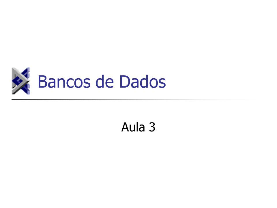 Bancos de Dados Aula 3