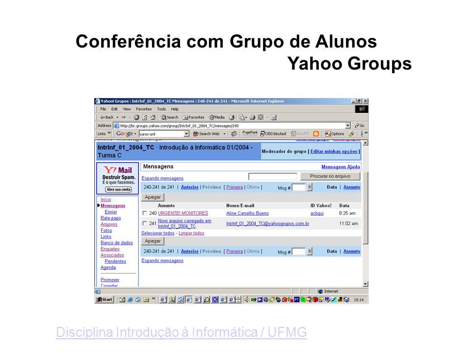 Conferência com Grupo de Alunos Yahoo Groups Disciplina Introdução à Informática / UFMG
