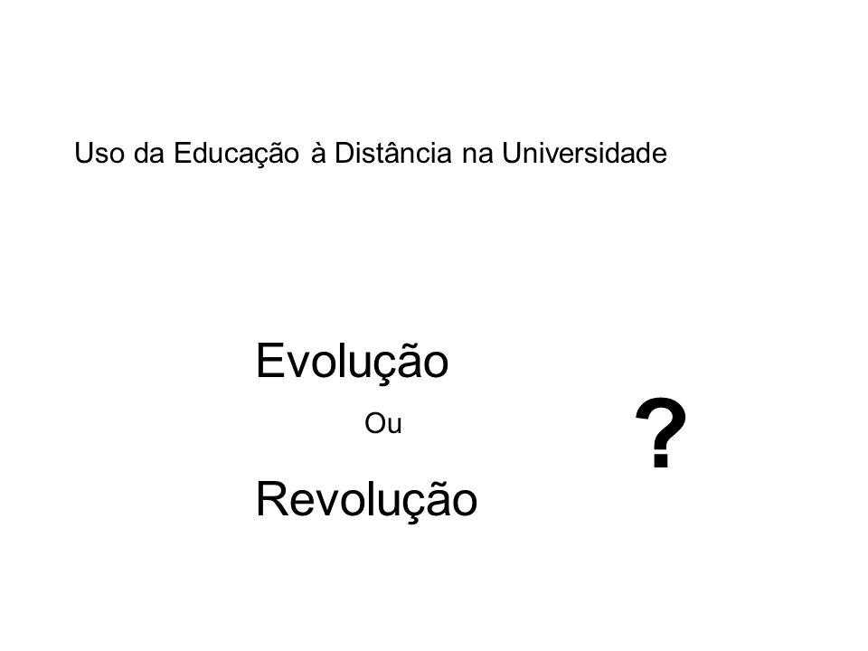 Uso da Educação à Distância na Universidade Evolução Ou Revolução