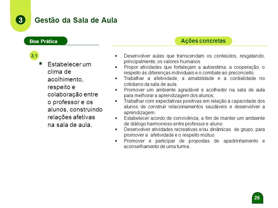 24 Ensino e Avaliação da Aprendizagem em Língua Portuguesa 2 Boa Prática Ações concretas 2.9 Assegurar a progressão contínua dos alunos no que se refe