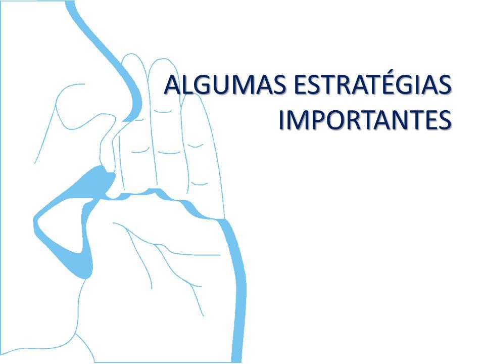 ALGUMAS ESTRATÉGIAS IMPORTANTES