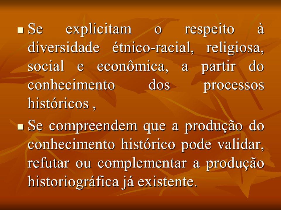 Ensino Médio O aluno deverá entender que as relações de trabalho, as relações de poder e as relações culturais articulam e constituem o processo histórico.